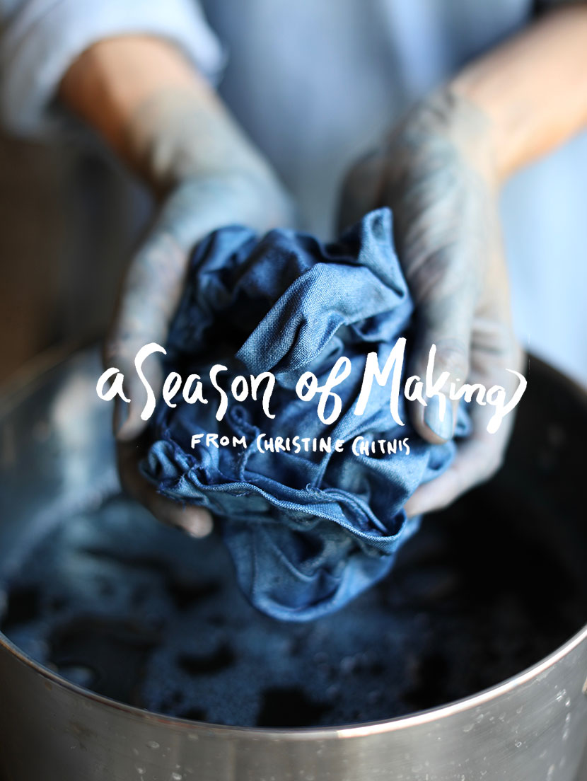 A Season of Making from Christine Chitnis on The Fresh Exchange.