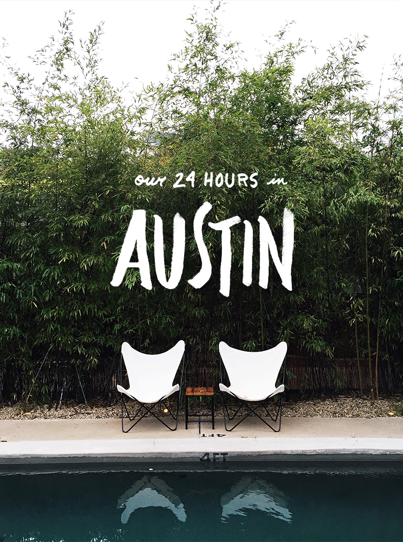 Austin Guide - 24 Hours in the City | The Fresh Exchange