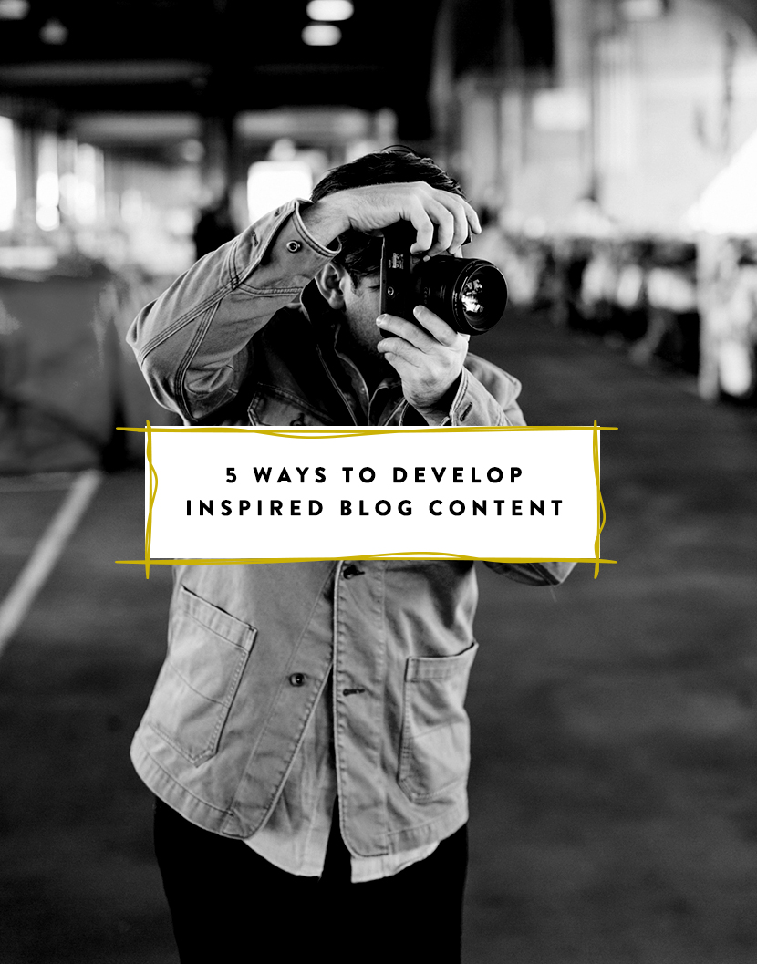 5 Ways to Develop Inspired Blog Content | The Fresh Exchange