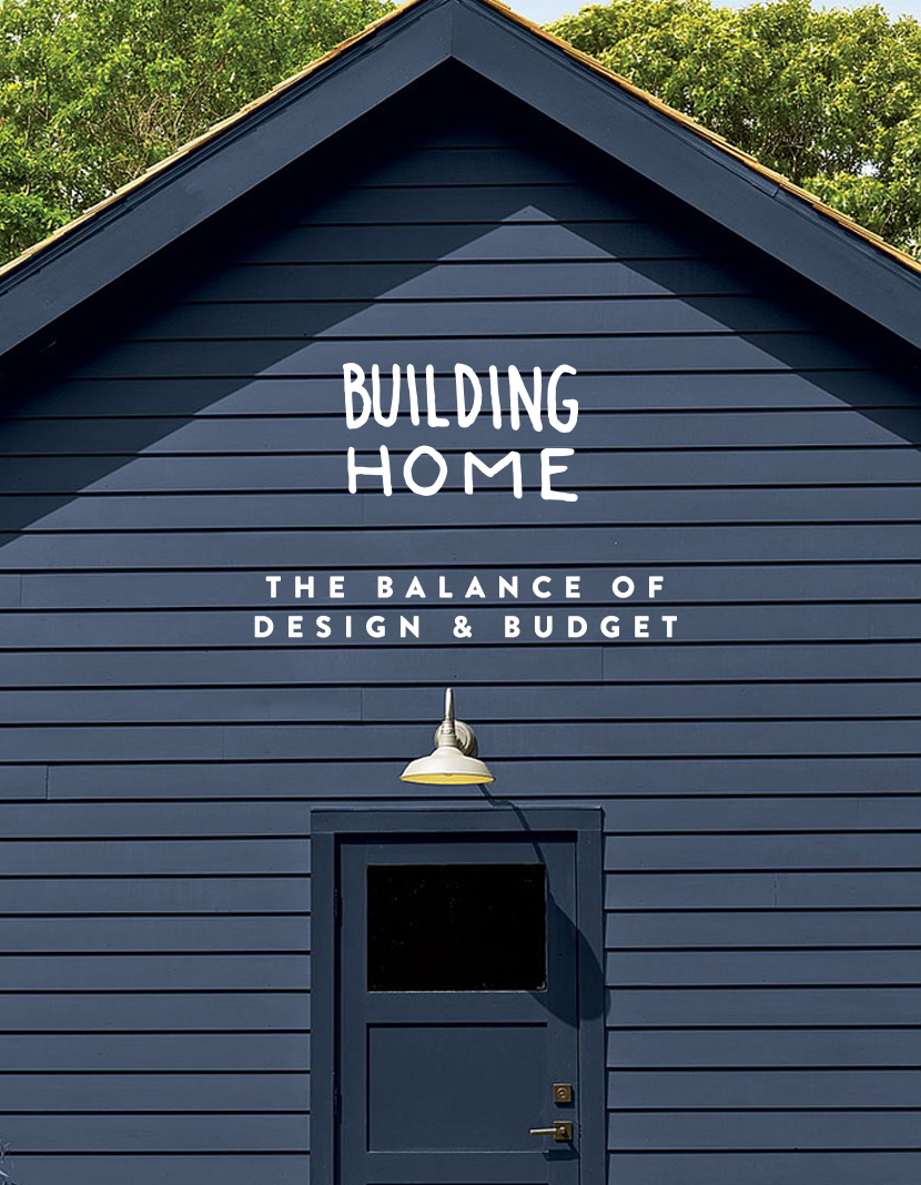 Building Home: How we are learning the delicate balance of budget and design | The Fresh Exchange