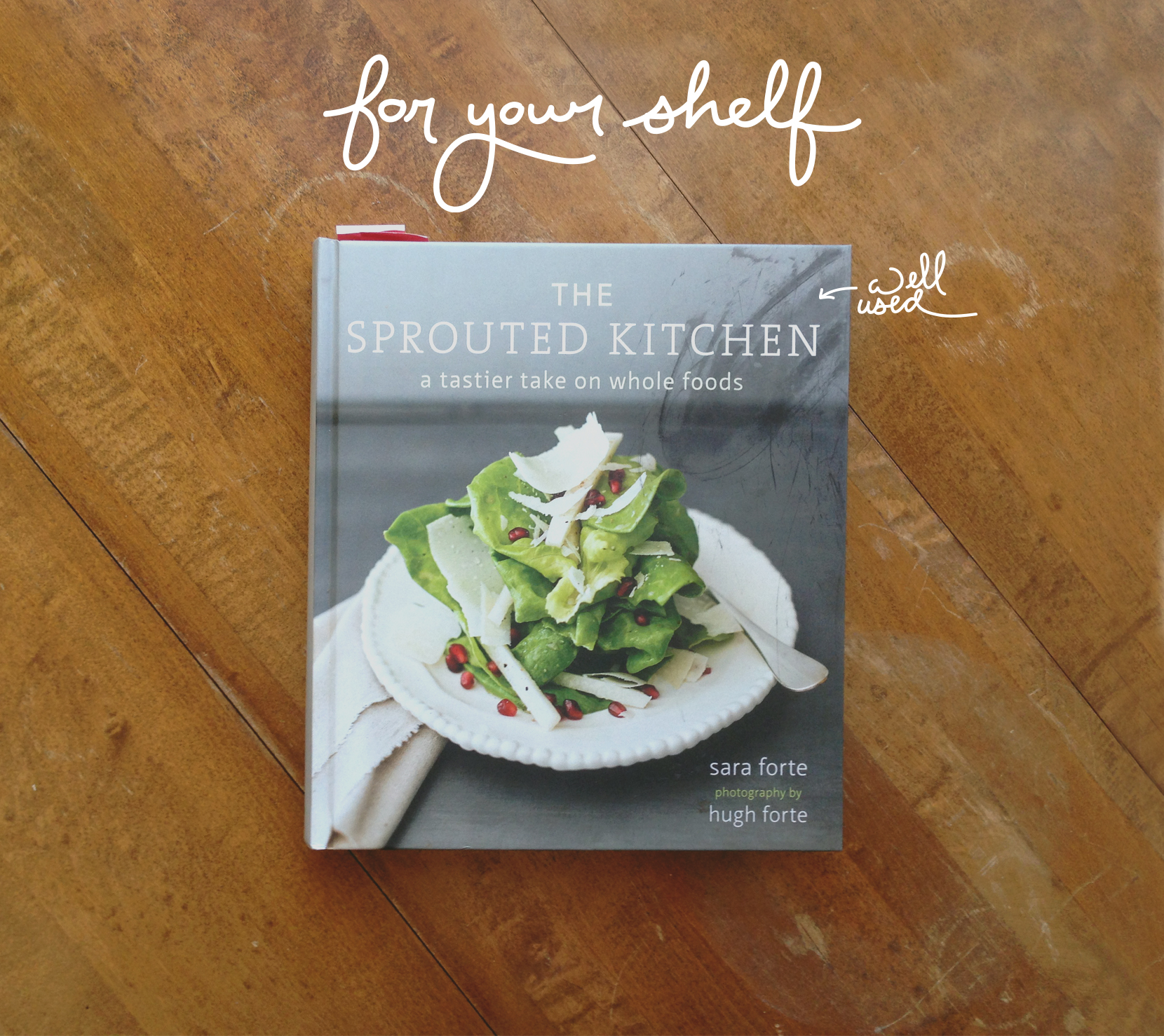 For Your Shelf:  Sprouted Kitchen  |  The Fresh Exchange