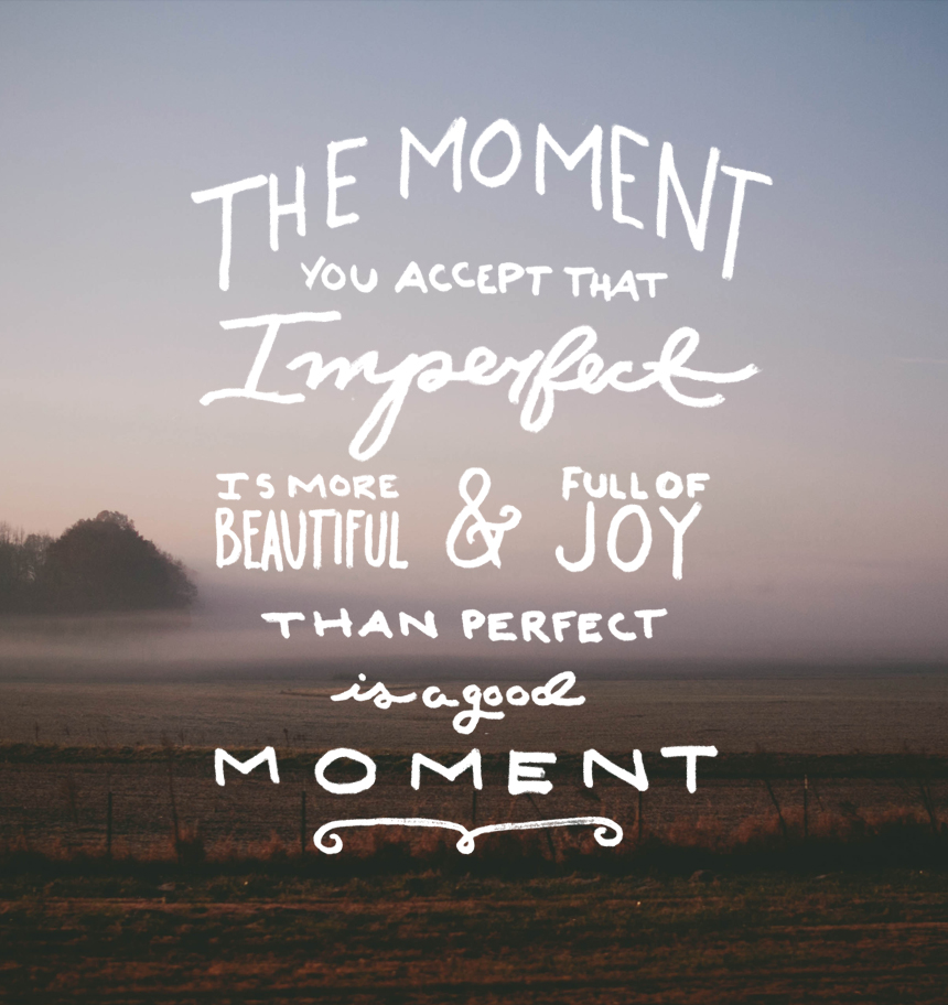 The Acceptance of Imperfection |  The Fresh Exchange