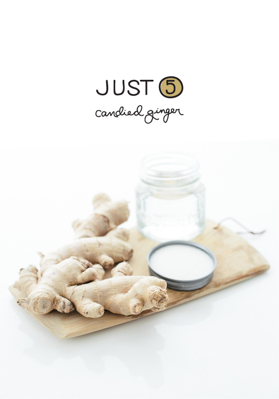 Just 5: Candied Ginger