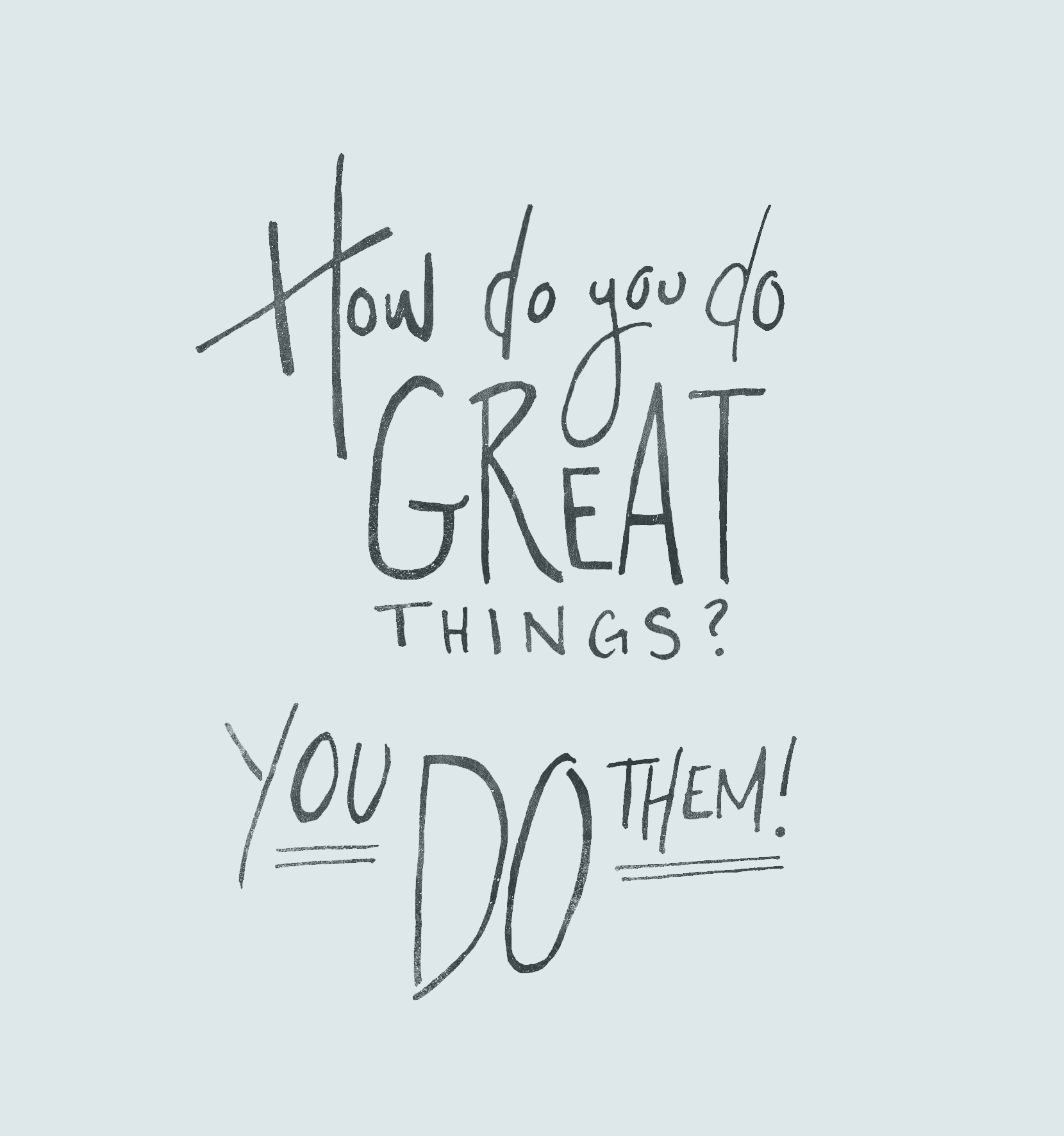 How to Do Great Things  |  The Fresh Exchange
