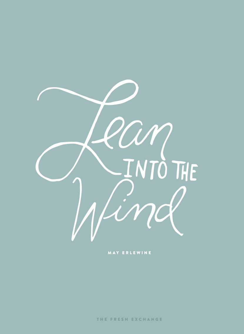 Monday Words: Lean Into the Wind. Some thoughts on finding a healthy rhythm and position on life as an entrepreneur and mom. More on The Fresh Exchange.