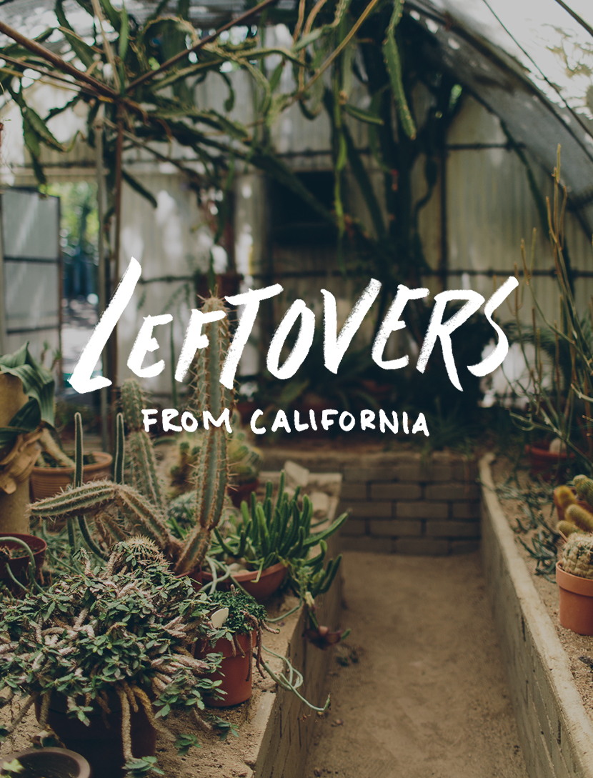Leftovers: California | The Fresh Exchange