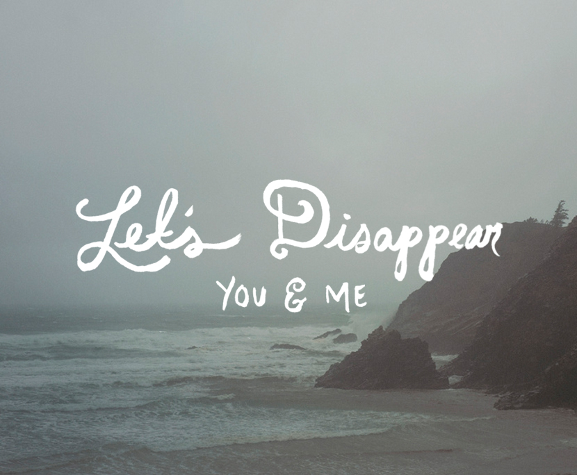 Let's Disappear, You and Me  |  The Fresh Exchange