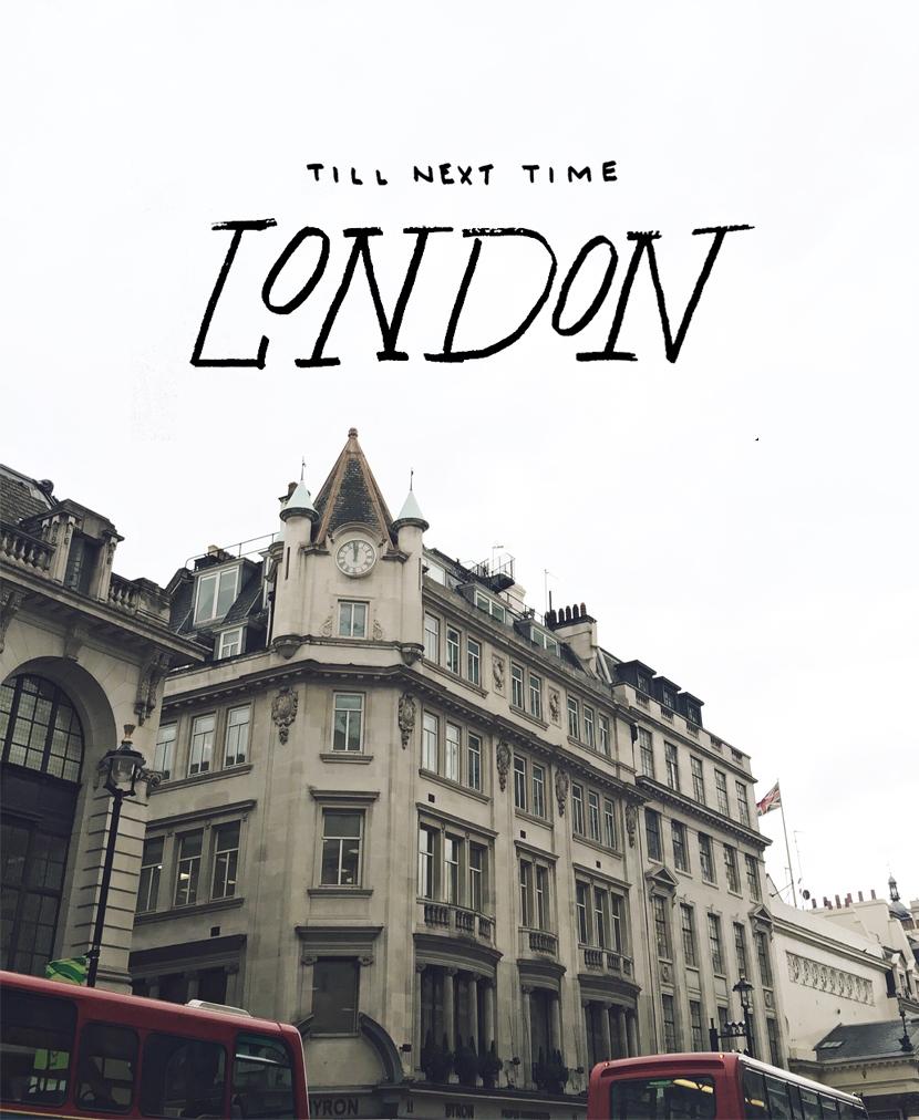 Till Next Time London | The Fresh Exchange