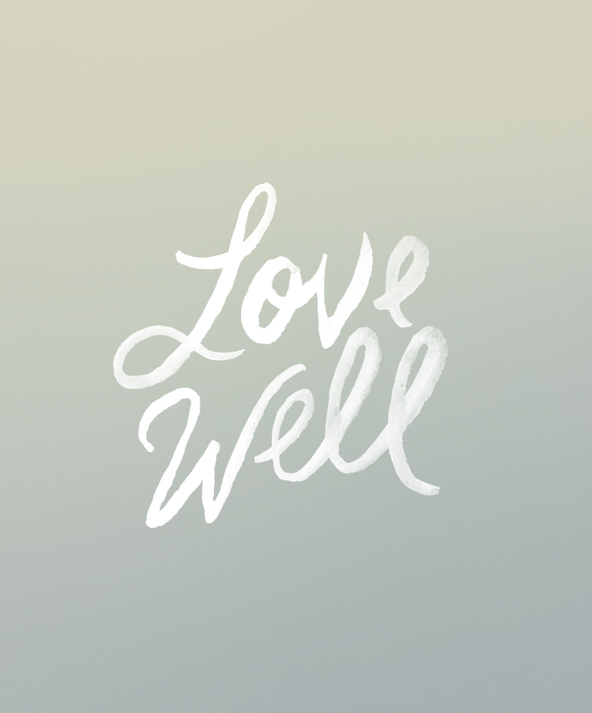 Love Well | The Fresh Exchange