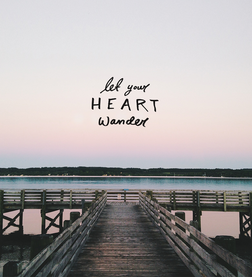 Let Your Heart Wander  |  The Fresh Exchange