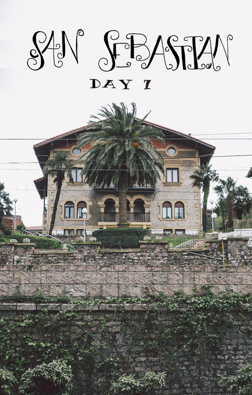 San Sebastian, Spain: Day 7  |  The Fresh Exchange