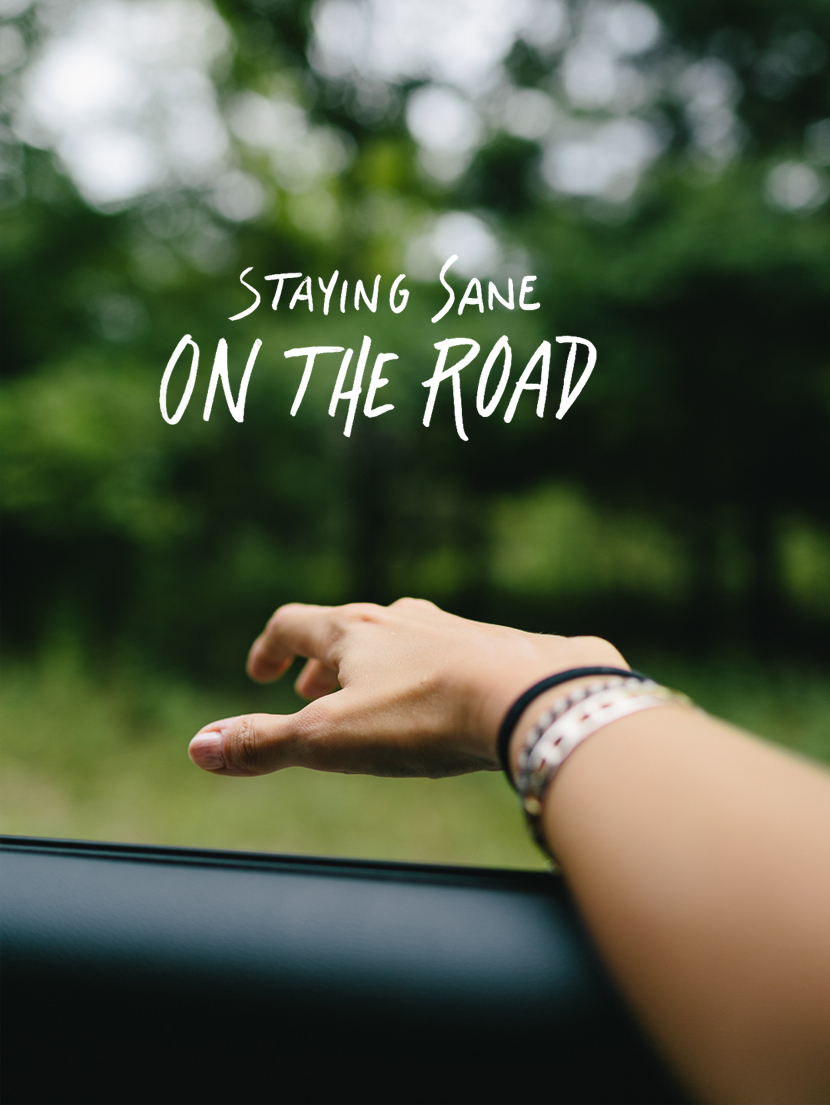 Staying Sane on The Road | The Fresh Exchange