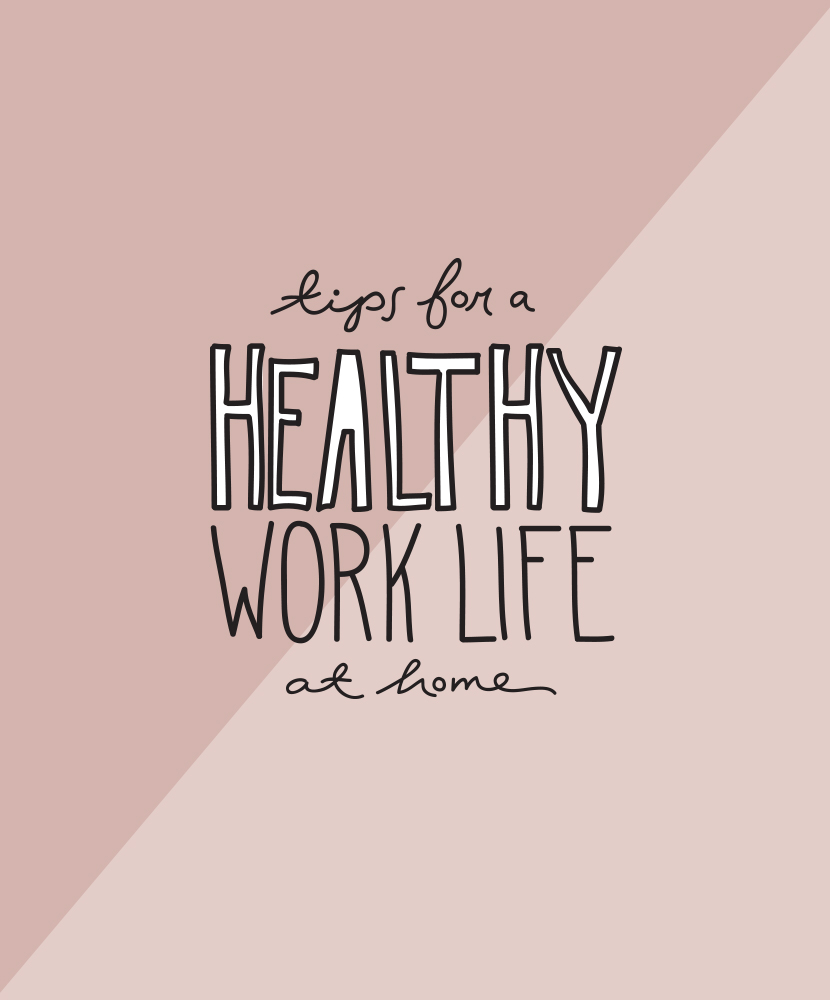 Tips for a Healthy Work Life at Home  |  The Fresh Exchange