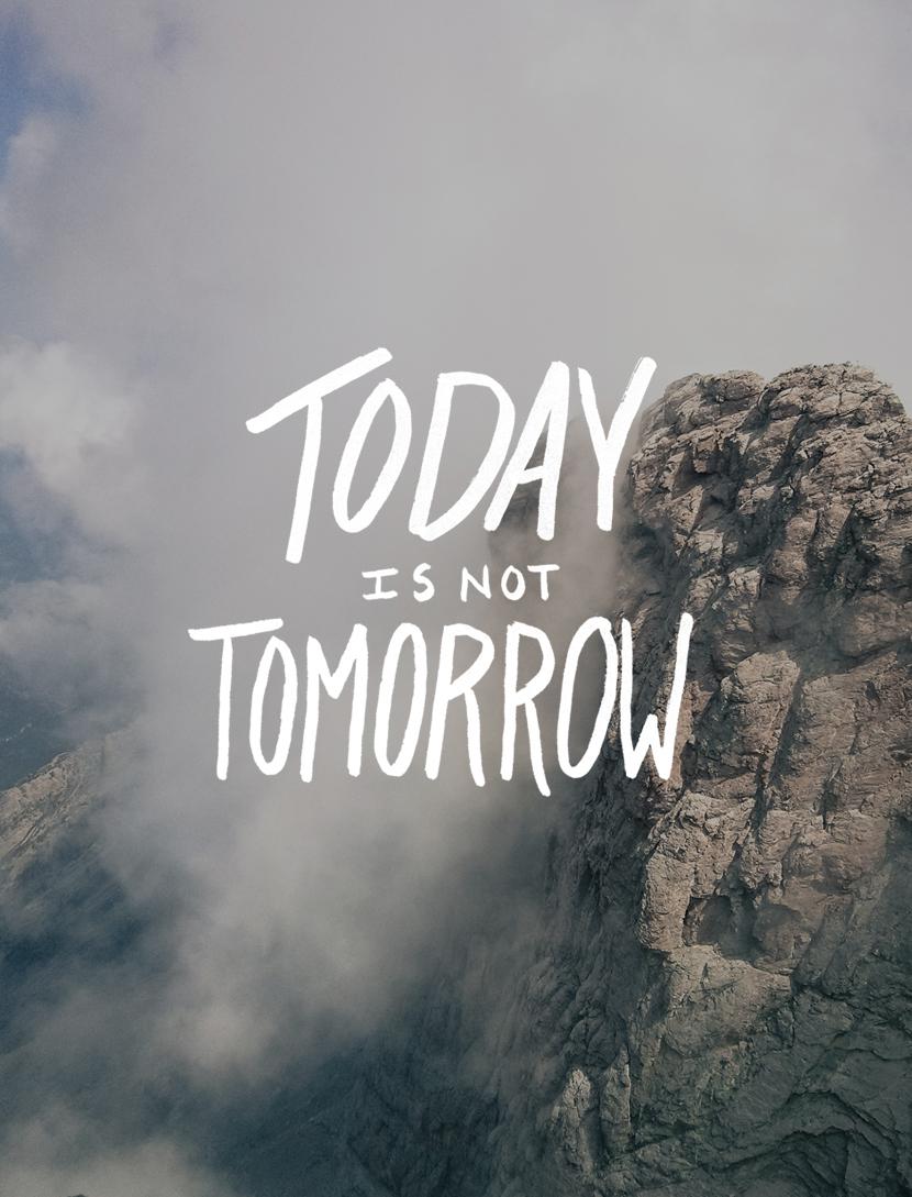 Today isn't Tomorrow  |  The Fresh Exchange