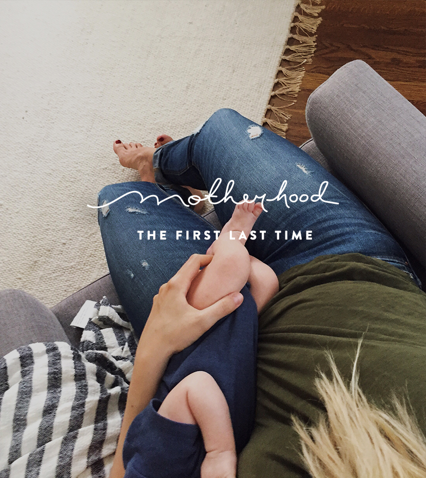 Motherhood: First Last Time | The Fresh Exchange