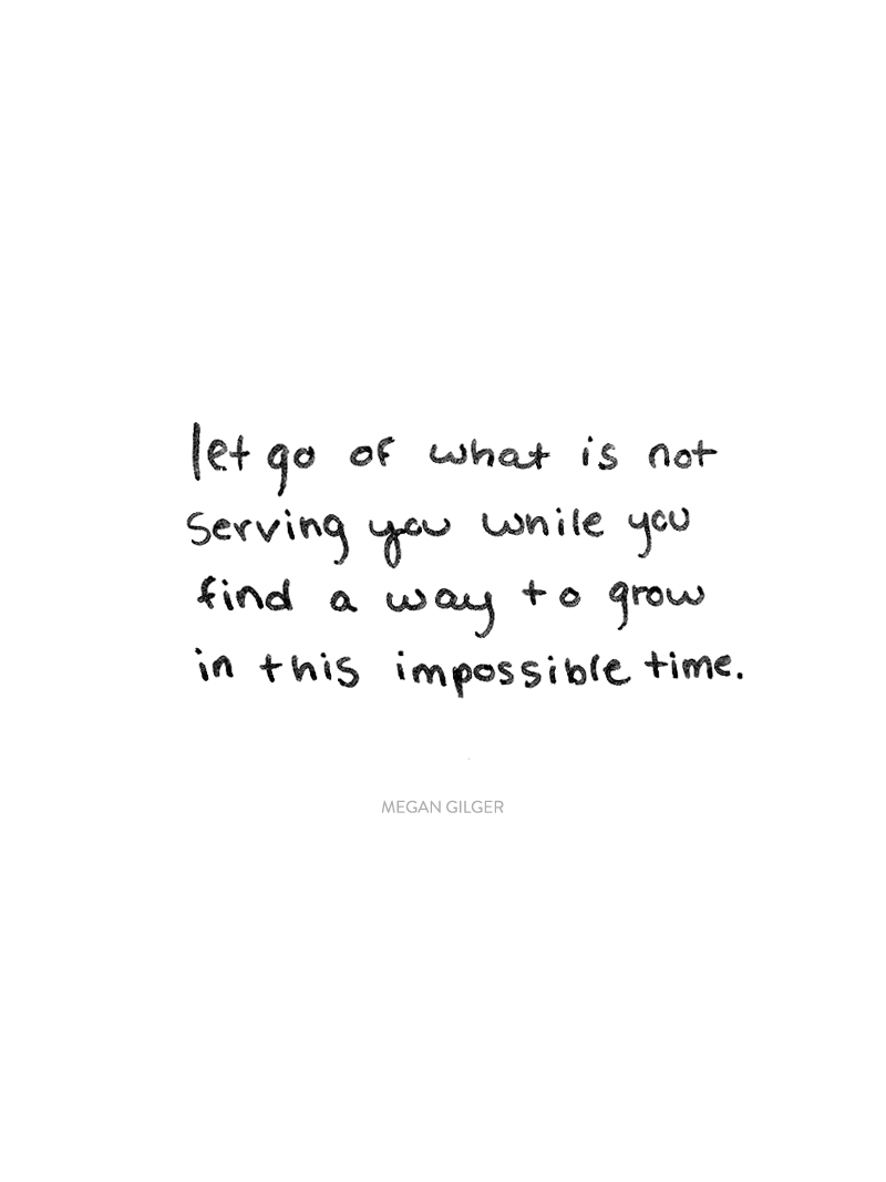 Let go of what is not serving you.