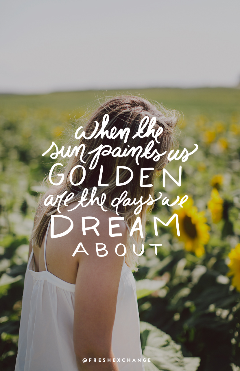 A Summer of Golden. Summer quote on The Fresh Exchange