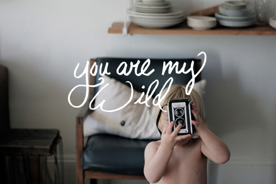 You are my wild project  |  The Fresh Exchange